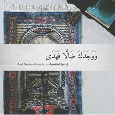 """""""And He found you lost and guided you"""""""