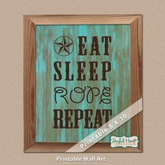 Eat Sleep Rope Repeat cowboy sign printable wall art 8x10 5x7 DIY western home decor poster rodeo roping ranch horse rope rustic wood on Etsy, $8.00