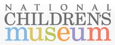 NATIONAL CHILDREN'S Museum in D.C Me and the kids are going to have too much fun :)