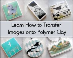 Transferring images onto polymer clay using your ink jet printer