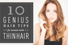 10 Genius Hair Tips for Women With Thin Hair