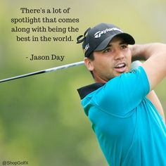 There's a lot of spotlight that comes along with being the best in the world - @JDayGolf #golf #golfers #golfquotes #quotes