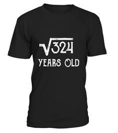 "# Funny 18th Birthday Shirt Square Root of 324 for 18 yrs old - Limited Edition . Special Offer, not available in shops Comes in a variety of styles and colours Buy yours now before it is too late! Secured payment via Visa / Mastercard / Amex / PayPal How to place an order Choose the model from the drop-down menu Click on ""Buy it now"" Choose the size and the quantity Add your delivery address and bank details And that's it! Tags: Funny Mat"