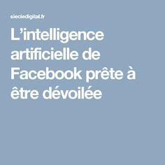 L'intelligence artificielle de Facebook prête à être dévoilée