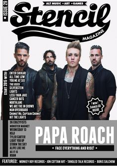 Issue 29 of Stencil Mag  Issue 29 of Stencil Mag features interviews from the following: Papa Roach, Enter Shikari, All Time Low, You Me At Six, The Used, Silverstein, Lights, Less Than Jake, Cancer Bats, Northlane, We Are The In Crowd, Man Overboard, Chunk! No, Captain Chunk!, Hit The Lights, 36 Crazyfists, Monster Magnet, Wednesday 13, Koji, Tyler Carter, Light You Up, Storm The Sky, Alive Like Me, As It Is, ROAM, Monkey Boy Records, Jon Cottam Art, Tangled Talk Records!
