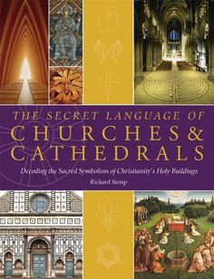 The Secret Language of Churches & Cathedrals: Decoding the Sacred Symbolism of Christianity's Holy Buildings by Richard Stemp, http://www.amazon.com/dp/1844839168/ref=cm_sw_r_pi_dp_9XwKqb0TCW1Z8