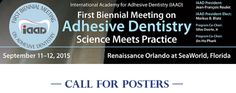 IAAD First Biennial Meeting on Adhesive Dentistry Poster Session deadline extended to May 15, 2015. The prize is $1,000, so submit your abstract today!  http://adhesivedentistry.org/iaad2015/call-for-abstract/