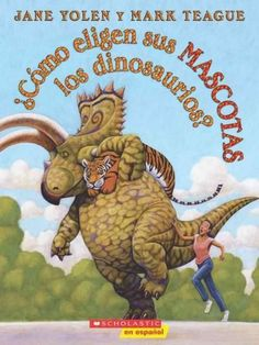 Como Eligen Sus Mascotas Los Dinosaurios How Do Your Pets Choose Dinosaurs