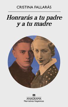 Honrarás a tu padre y a tu madre. Cristina Fallarás. FEB 2018