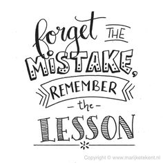 Forget the mistake remember the lesson hand lettering quotes, calligraphy q Calligraphy Quotes Doodles, Doodle Quotes, Hand Lettering Quotes, Creative Lettering, Typography Quotes, Fonts Quotes, Doodle Fonts, Doodle Lettering, Calligraphy Letters