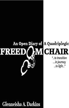 Freedom Chair: An Open Diary of A Quadriplegic | Ser Lesado