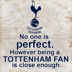 Being a Tottenham fan is as close to perfection as ya gonna get Tottenham Hotspur Wallpaper, Soccer Tattoos, Tottenham Hotspur Football, Match Of The Day, Spurs Fans, White Hart Lane, No One Is Perfect, World Of Sports, Dele Alli