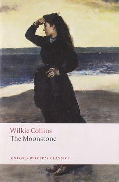 The Moonstone (Oxford World's Classics): Amazon.co.uk: Wilkie Collins, John Sutherland: 9780199536726: Books
