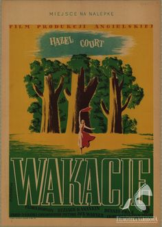 Polish posters: WAKACJE - Roman Szałas; HOLIDAY CAMP (1948) dir.  Ken Annakin Polish Posters, Summertime, Roman, Flora, Film, Holiday, Movies, Movie Posters, Art