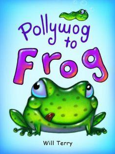 Pollywog to Frog by Will Terry, http://www.amazon.com/dp/B004TSCKG6/ref=cm_sw_r_pi_dp_EJlBrb1ZJYPQT