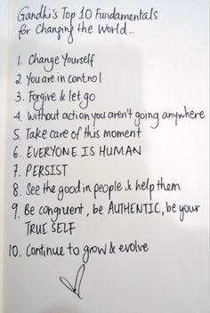 Ways to change the world starts with changing yourself.  #Gandhi  #change