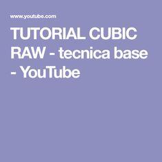 TUTORIAL CUBIC RAW - tecnica base - YouTube