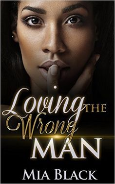 Loving The Wrong Man - Kindle edition by Mia Black. Literature & Fiction Kindle eBooks @ Amazon.com.