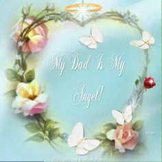 My dad is my Angel