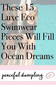 665eecff371 These 15 Luxe Eco Swimwear Pieces Will Fill You With Ocean Dreams. Come See!