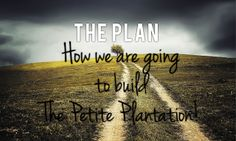 The Petite Plantation: homesteading blog, off grid living