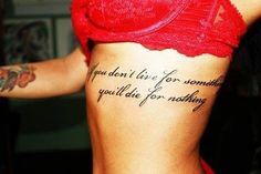 If you don't live for something, you'll die for nothing