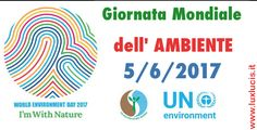 5 giugno, oggi viene celebrata laGIORNATA MONDIALE DELL'AMBIENTEproclamata nel1972dall'Assemblea generale delle Nazioni Uniteper sensibilizzare l'opin