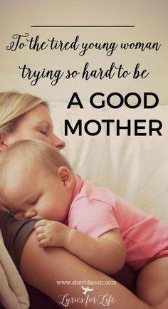 To the Tired Young Woman Trying so Hard to Be a Good Mother: