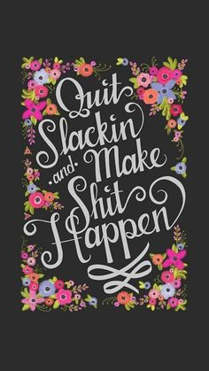 I think this is the planner I need. 16 Month Weekly Planner Floral Quit Slackin' and by ninjandninj The Words, Motivational Quotes, Inspirational Quotes, Quotes Positive, Funny Quotes, Happy Quotes, Positive Vibes, Motivational Thoughts, Positive Mind