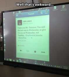 That awkward moment you find out your teacher reads your tweets.