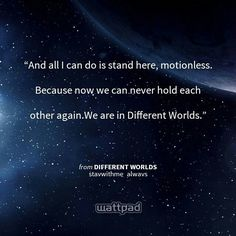 "I'm reading ""Different Worlds"" on #Wattpad.   #Quote"