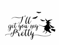 I'll Get You My Pretty Sign with Free Printable!