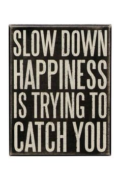 Twitter / Happy_Laurence: Slow down. Happiness is trying ...