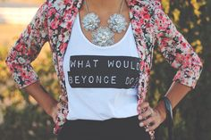 What Would Beyonce Do Women's Tank