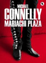Mariachi Plaza eBook by Michael Connelly - Rakuten Kobo 100 Books To Read, Fantasy Books To Read, Good Books, Bons Romans, Ebooks Pdf, Crime, Michael Connelly, Book Review Blogs, Reading