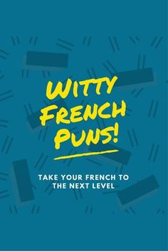 Want to understand French quirks and humour? Read this article about the best French calembours and get ready for some French wordplay! Calembours Witty French Puns to Take Your French to the Next Level French Puns, Funny French, French Movies, French Grammar, French Words, French Quotes, French Phrases, French Language Lessons, French Language Learning