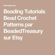 Beading Tutorials Bead Crochet Patterns par BeadedTreasury sur Etsy