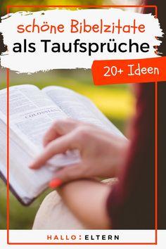 In der Bibel lassen sich viele schöne Zitate für die Taufe finden. Hier sind unsere Ideen. Holding Hands, Bible Quotes, Bible Verses, Ideas, Nice Asses