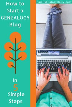 Would You Like to Organize and Share Your Research With a Genealogy Blog? Here's How in 5 Simple Steps