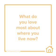 What do you love most about where you live now?  Use #52Stories to help record your personal history! 17/52
