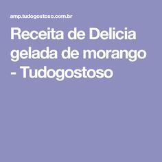 Receita de Delicia gelada de morango - Tudogostoso