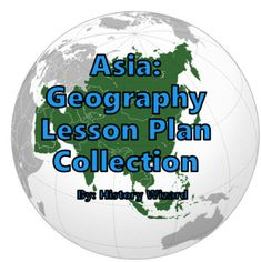 Asia Geography Lesson Plan Collection by History Wizard | TpT