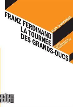 Franz Ferdinand, la tournée des grands-ducs de Alex Kapranos http://www.amazon.fr/dp/2812608463/ref=cm_sw_r_pi_dp_m0Tgvb11QYJ2Q
