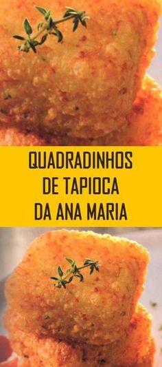 Receita de Quadradinhos de tapioca da Ana Maria sem erro e sem frescura! Receita fácil, saborosa e simples para matar a fome rapidinho