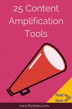 25 Content Amplification Tools for Marketing Pros @ronsela
