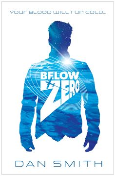 """""""Below Zero"""" by Dan Smith  (Book given for review by publisher, Chicken House, in exchange for an honest review and for blog tour)"""