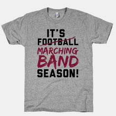 It's Marching Band Season | HUMAN | T-Shirts, Tanks, Sweatshirts and Hoodies