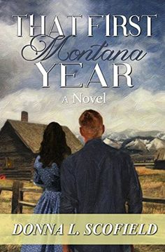 BOOK REVIEW: That First Montana Year by Donna L. Scofield. Good read about young couple's journey - 4 stars. Click on pic for my review.