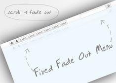 Fixed Fade Out Menu. http://tympanus.net/Tutorials/FixedFadeOutMenu/#bottom