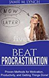 Free Kindle Book -   Beat Procrastination:  Proven Methods for Motivation, Productivity, and Getting Things Done!: No Psychological theory, just simple solution to help you beat procrastination and take your life back!